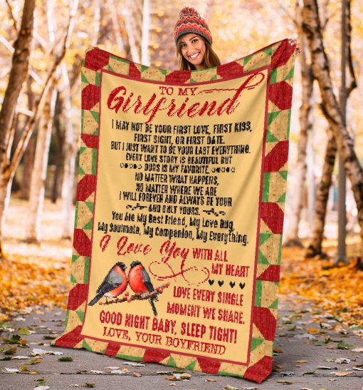 To my girlfriend I may not be your first love, first kiss fist sight or first date I love you with all my heart fleece blanket 2