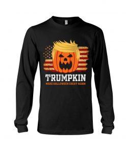 Trumpkin make halloween great again Long sleeve