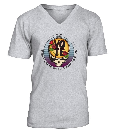 Vote This darkness has got to give Grateful Dead V-neck