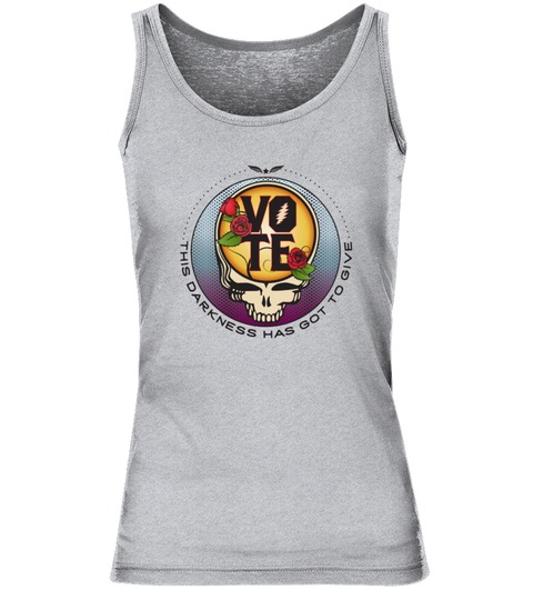 Vote This darkness has got to give Grateful Dead tank top