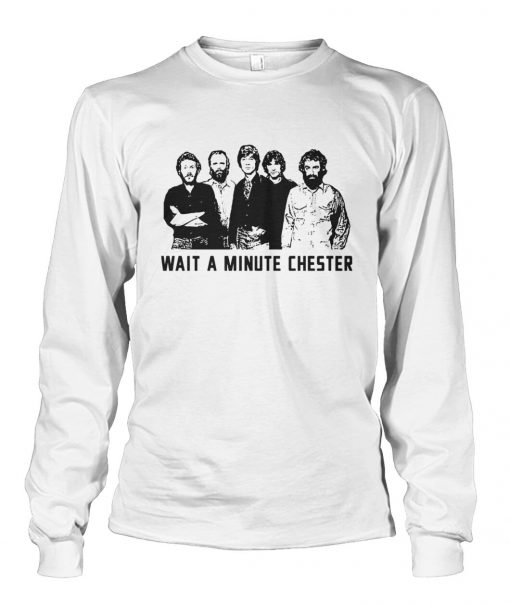 Wait a minute chester The Weight - The Band Long sleeve