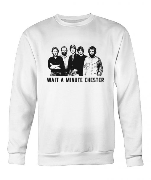 Wait a minute chester The Weight - The Band Sweatshirt