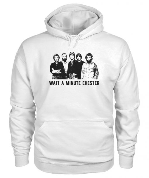 Wait a minute chester The Weight - The Band hoodie
