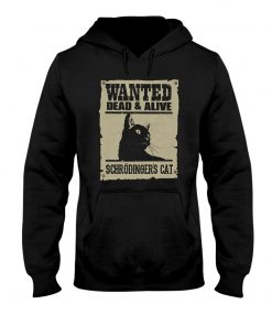 Wanted dead and alive Schrödinger's cat hoodie