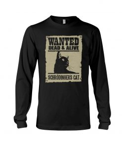 Wanted dead and alive Schrödinger's cat long sleeve