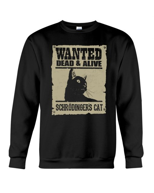 Wanted dead and alive Schrödinger's cat sweatshirt
