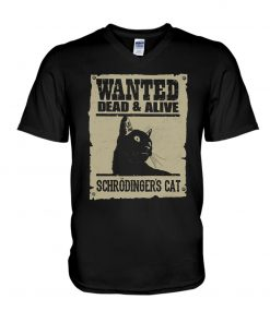 Wanted dead and alive Schrödinger's cat v-neck