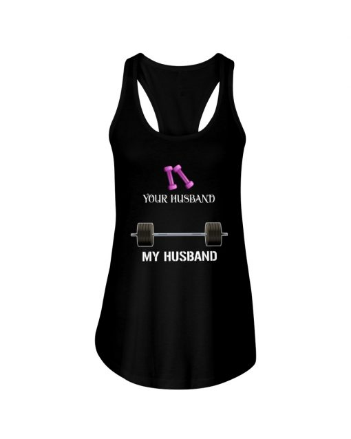 Weight training Your husband My husband tank top