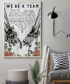 We're a team Whatever you lack I got you we will balance each other Skeleton hand poster 2