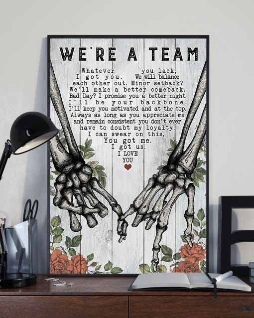 We're a team Whatever you lack I got you we will balance each other Skeleton hand poster 3