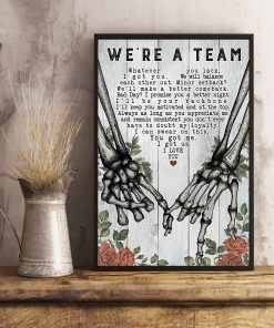 We're a team Whatever you lack I got you we will balance each other Skeleton hand poster 4