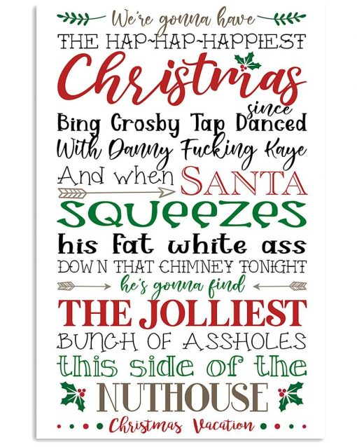 We're gonna have the hap hap happiest Christmas quote poster