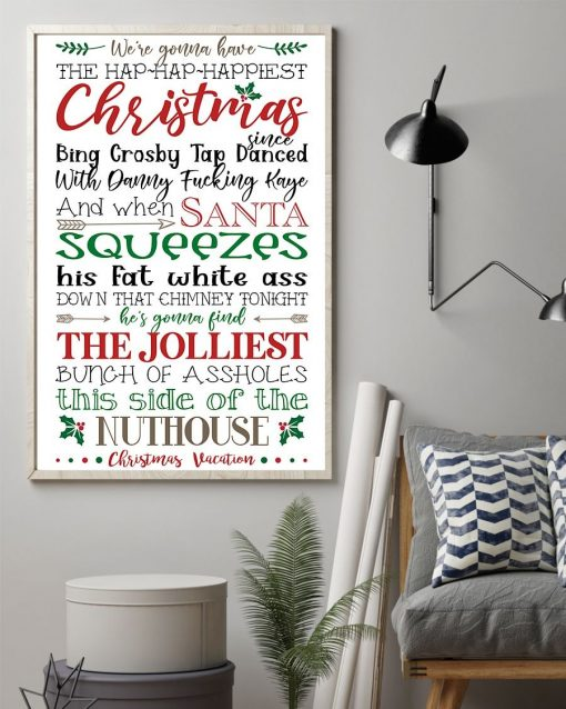 We're gonna have the hap hap happiest Christmas quote poster1