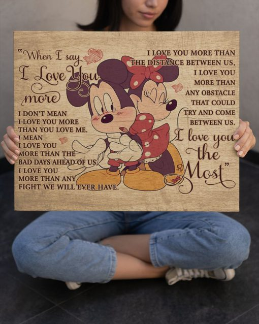 When I say I love you more I don't mean I love you more than you love me Mickey and Minnie Mouse gallery wrapped canvas 1
