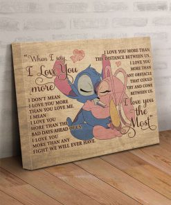 When I say I love you more I don't mean I love you more than you love me Stitch and Girlfriend gallery wrapped canvas 2