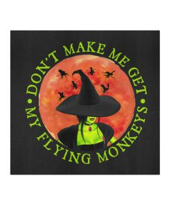 Witch Halloween Don't make me get my flying monkey face mask 2