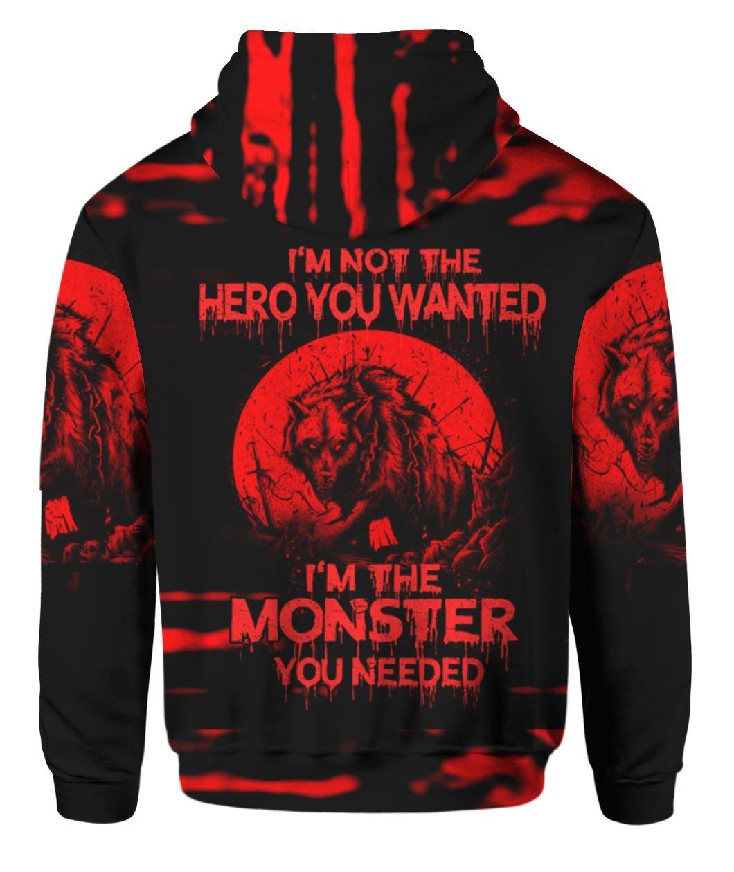 Wolf I'm Not The Hero You Wanted I'm The Monster You Needed 3D hoodie1