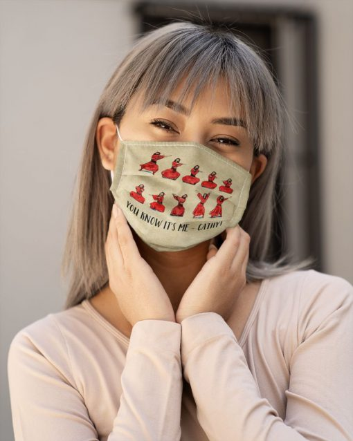 You know it's me Cathy face mask3