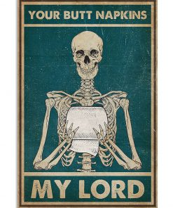 Your Butt Napkins My Lord Skeleton Poster