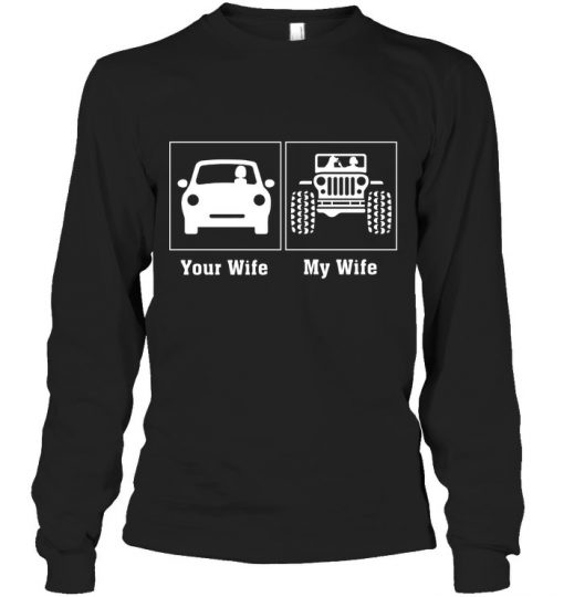 Your Wife - My Wife Dog And Jeep Long sleeve