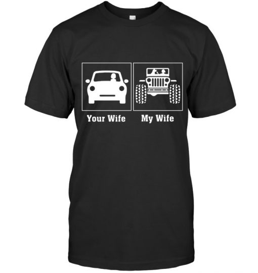 Your Wife - My Wife Dog And Jeep T-shirt