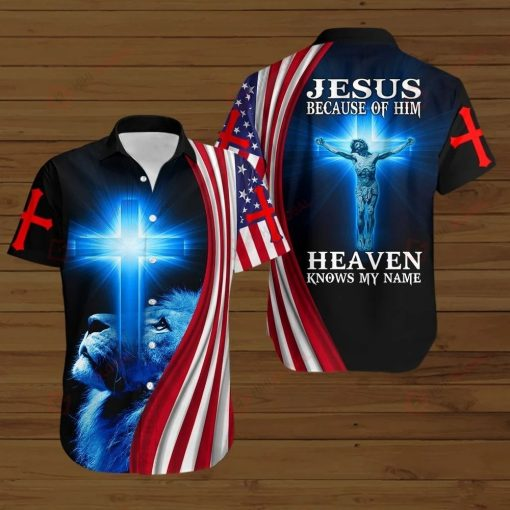 Jesus Because Of Him Heaven Knows My Name American flag hawaiian shirt