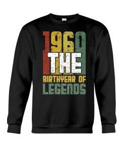 1960 - Birthyear of Legends Sweatshirt
