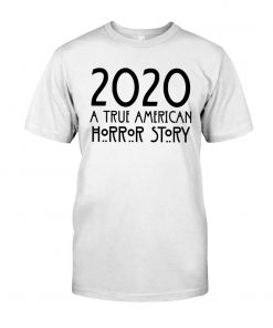 2020 A True American Horror Story T-shirt