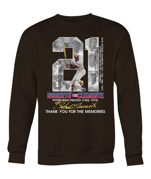 21 Roberto Clemente Pittsburgh Pirates Thank you for the memories Sweatshirt