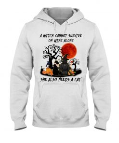 A witch cannot survive on wine alone She also needs a cat Halloween Hoodie