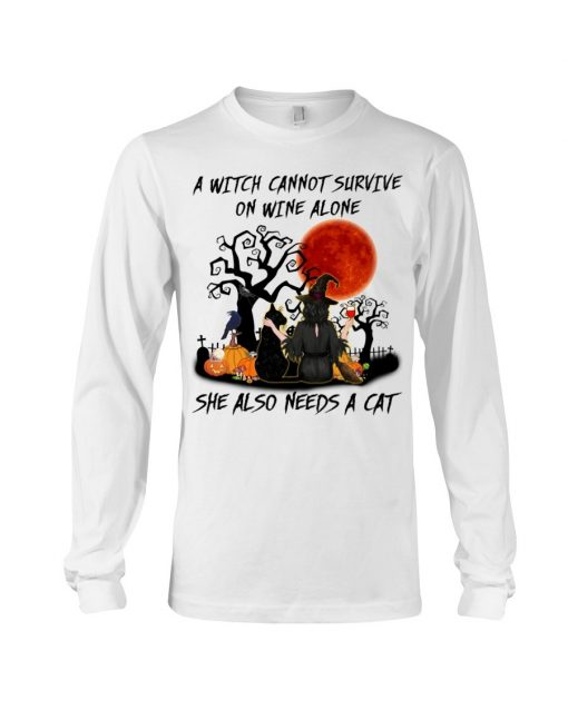 A witch cannot survive on wine alone She also needs a cat Halloween Long sleeve