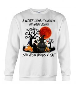 A witch cannot survive on wine alone She also needs a cat Halloween Sweatshirt
