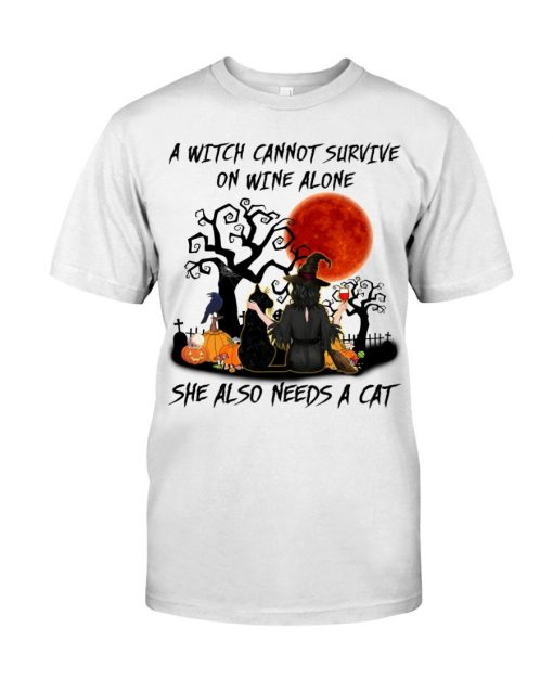A witch cannot survive on wine alone She also needs a cat Halloween T-shirt