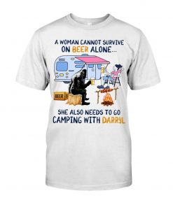 A woman cannot survive on beer alone She also needs to go camping with darryl T-shirt