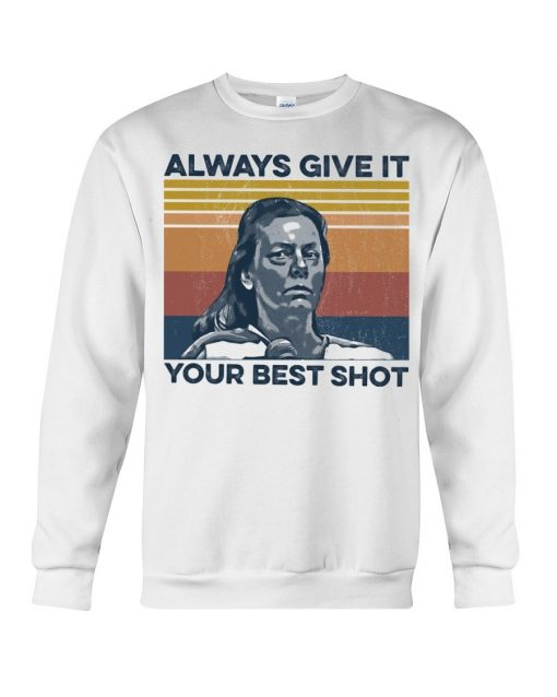 Aileen Wuornos Always Give It Your Best Shot Sweatshirt