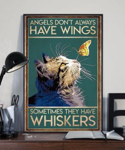 Angels don't always have wings sometimes they have whiskers Cat poster2