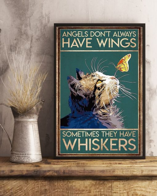 Angels don't always have wings sometimes they have whiskers Cat poster3