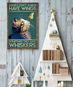 Angels don't always have wings sometimes they have whiskers Cat poster4