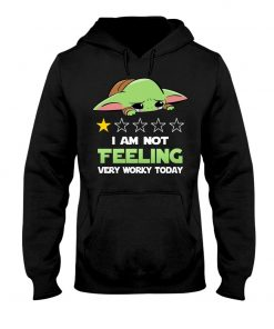 Baby Yoda I'm not feeling very worky today Hoodie
