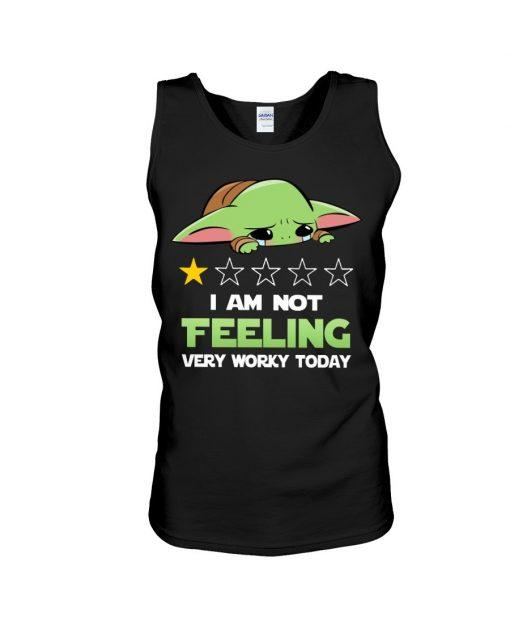 Baby Yoda I'm not feeling very worky today Tank top