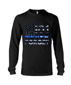 Back the blue Never forget 09.11.2001 long sleeve