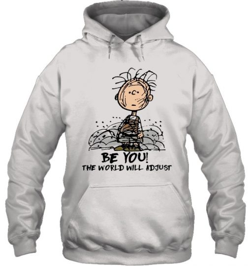 Be You The world will adjust Charlie Brown Peanuts Hoodie