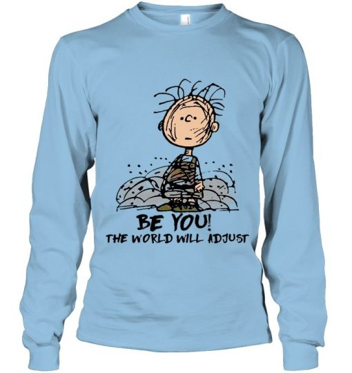 Be You The world will adjust Charlie Brown Peanuts Long sleeve