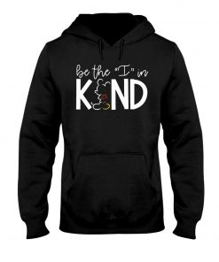 Be the I in kind Mickey Mouse hoodie