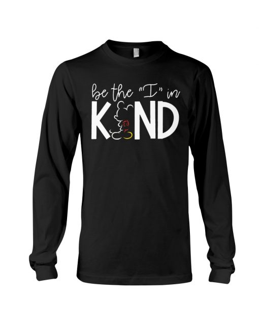Be the I in kind Mickey Mouse long sleeve