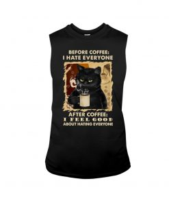 Before coffee I hate everyone after coffee I feel good about hating everyone Cat tank top