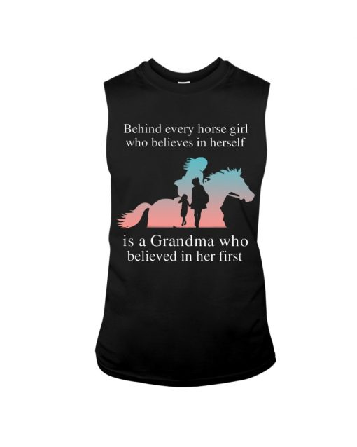 Behind every horse girl who believes in herself is a Grandma who believed in her first tank top