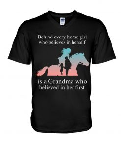 Behind every horse girl who believes in herself is a Grandma who believed in her first v-neck