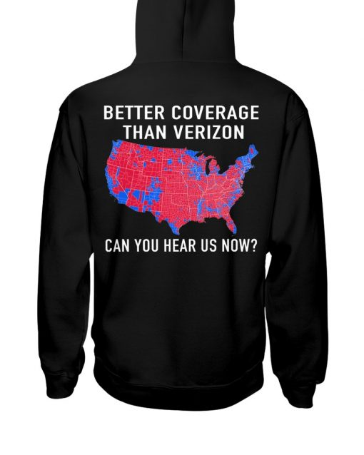 Better coverage than verizon can you hear us now Hoodie