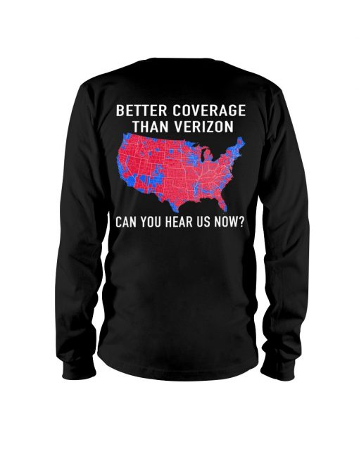 Better coverage than verizon can you hear us now Long sleeve